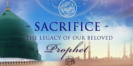 Reviving Islamic Literacy: Sacrifice - The Legacy of Our Beloved Prophet tickets