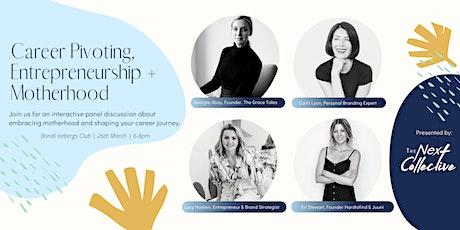 Career Pivoting, Entrepreneurship + Motherhood tickets