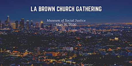 LA Brown Church Gathering tickets