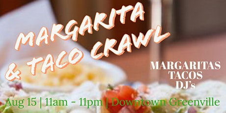 Margarita and Taco Bar Crawl - Greenville tickets