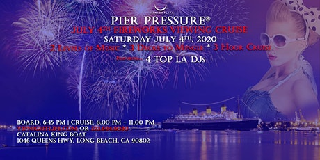 July 4th Pier Pressure Long Beach Fireworks Cruise tickets