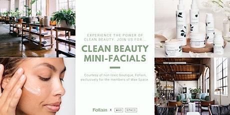 Clean Beauty Mini-Facials   Wax Space tickets