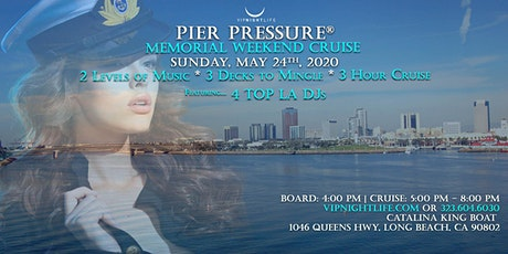 Long Beach Pier Pressure Memorial Sunday Yacht Party tickets