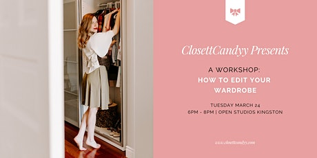 A ClosettCandyy Workshop: How to Edit Your Wardrobe tickets