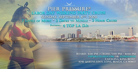 Long Beach Pier Pressure Labor Sunday Yacht Party tickets