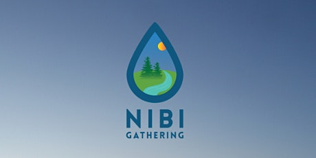 SAVE THE DATE - Nibi (Water) Gathering 2021 tickets