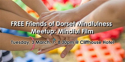 Free Friends of Dorset Mindfulness Meetup: Mindful Film