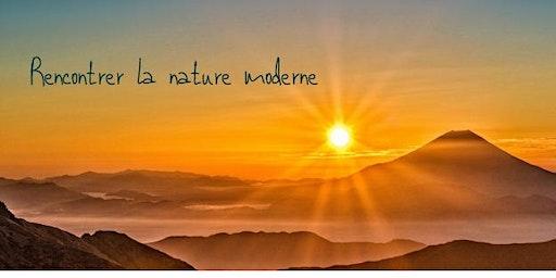 Rencontrer la Nature Moderne