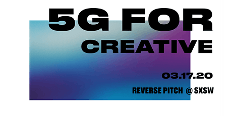 """Reverse Pitch """"5G for creative"""" Zú @  SXSW tickets"""