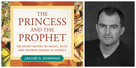 """Jacob S. Dorman - """"The Princess and the Prophet"""" tickets"""