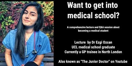 Get Into Medical School- all you need to know to secure a place in medicine tickets