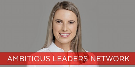 Ambitious Leaders Network Perth– 17 March 2020 tickets