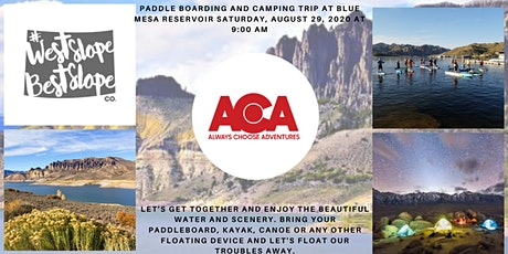 Paddle Boarding and Camping Trip at Blue Mesa Reservoir with Always Choose Adventures!  tickets