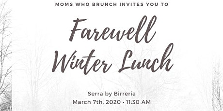 Moms Who Lunch? - Farewell, Winter tickets