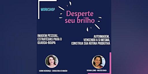 >> Desperte seu Brilho << Com Karine Mendonça e Tatiana Lemos