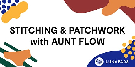 Stitching & Patchwork with Aunt Flow tickets
