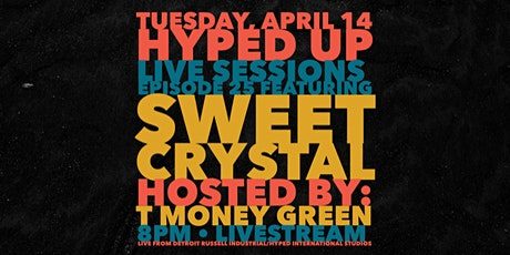 Sweet Crystal Live Stream Concert - HYPED UP LIVE SESSIONS - April 14 @ 8p tickets