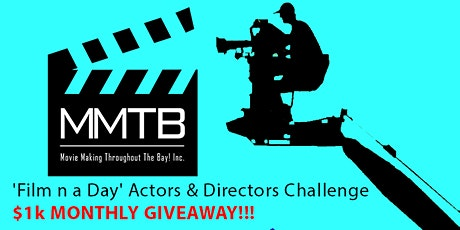 'Make a Film n a Day' Actors & Directors Challenge/Potluck- $1,000 Giveaway tickets