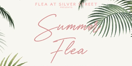 Flea at Silver Street: Summer Flea 2020 tickets