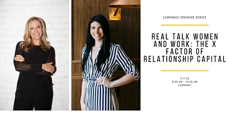 Real Talk Women and Work: The X Factor of Relationship Capital tickets