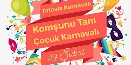 Tatavla Karnavalı - Komşunu Tanı Çocuk Şenliği ERTELENMİŞTİR tickets