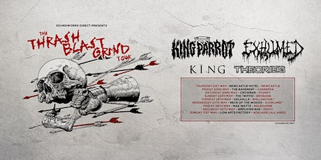 ThrashBlastGrind w/King Parrot, Exhumed, King, Theories - Canberra tickets