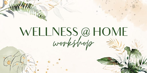 Wellness @ Home Workshop