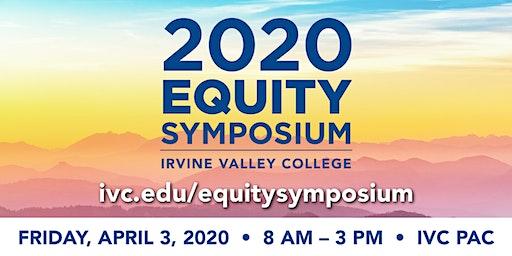 2020 Equity Symposium Irvine Valley College