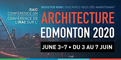 RAIC Conference on Architecture: Complimentary Afternoon (June 4, 2020) tickets