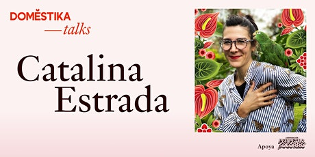 Domestika Talks Catalina Estrada. El alma social del arte entradas
