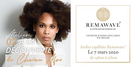 Atelier Capillaire Remawave - A la découverte du cheveu afro billets