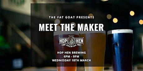 Fat Goat Meet the Maker: Hop Hen Brewing tickets