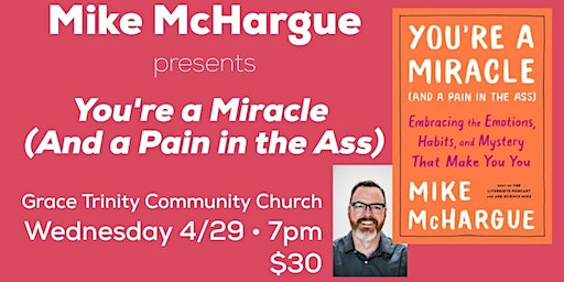 Mike McHargue presents You're A Miracle (And a Pain in the Ass)