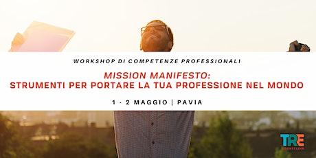 Mission Manifesto: strumenti per comunicarti biglietti