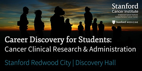 Career Discovery for Students: Cancer Clinical Research & Administration  tickets