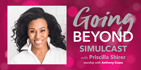 GOING BEYOND Simulcast with Priscilla Shirer tickets