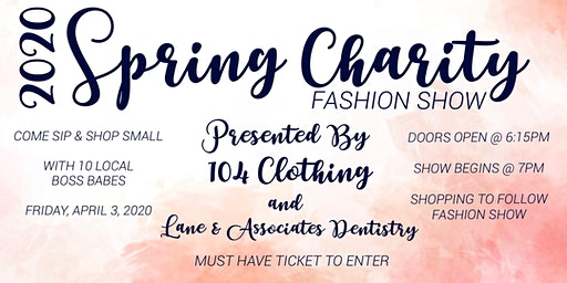 2020 Spring Charity Fashion Show Presented by 104 Clothing & Lane Dentistry