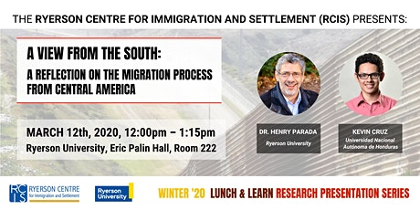 A View from the South: A Reflection on the Migration Process from Central America - Presentation by Dr. Henry Parada and Kevin Cruz (March 12th, 2020) tickets