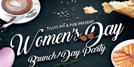 The Women's Day Brunch & Day Party At Tilly's tickets