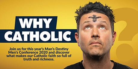 Why Catholic? - With Keith Nester at Man's Destiny Conference 2020 tickets