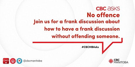 CBC Asks: No offence  | a town hall about having frank discussions tickets