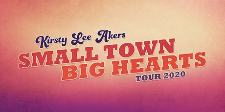 Kirsty Lee Akers - Small Town Big Hearts Tour - Gawler tickets