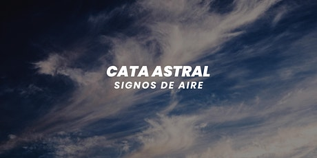 Cata astral: Signos de aire y sus vinos. entradas