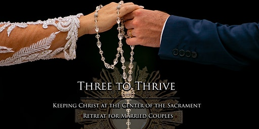 Three to Thrive: Retreat for Married Couples