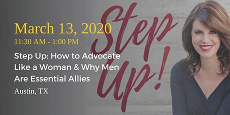 Step Up: How to Advocate Like a Woman and Why Men Are Essential Allies tickets