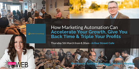 North West Sydney Business Builders FREE Networking & Masterclass - How Marketing Automation Can Accelerate Your Growth, Give You Back Time & Triple Your Profits - even on a small budget. tickets