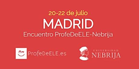 V Encuentro didáctico ProfeDeELE-Nebrija (Madrid) entradas