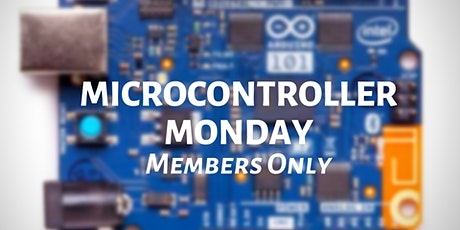 Members - Microcontroller Monday! tickets