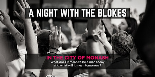 Tomorrow Man - A Night With The Blokes in the City of Monash