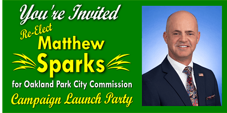 Re-Elect Matthew Sparks for Oakland Park City Commission Launch Party tickets